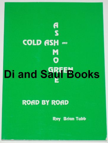 Cold Ash and Ashmore Green - Road by Road, by Roy Brian Tubb